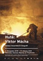 Komentovaná prohlídka výstavy Hutě s fotografem Viktorem Máchou