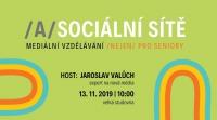/A/Sociální sítě – mediální vzdělávání /nejen/ pro seniory