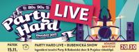 PARTY HARD LIVE - BUBENICKÁ SHOW - Adamos&Kryštof